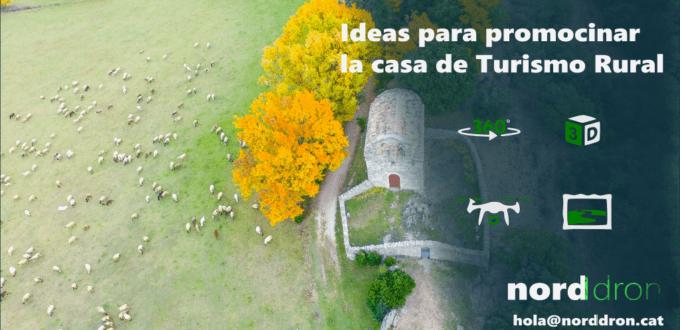 Ideas para promocionar tu casa de turismo rural con drones
